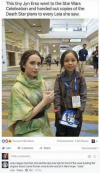 """Carrie Fisher, Death Star, and Jedi: This tiny Jyn Erso went to the Star Wars  Celebration and handed out copies of the  Death Star plans to every Leia she saw.  OO You and 10K others  154 Comments 146K Shares  EL  Like  Comment A Share  Top Comments  Write a comment  Jess Sagui And then she laid the last one right in front of the case holding the  original dress Carrie Fisher wore for the end ofA New Hope 'sobs*  Like Reply 162 10 hrs Posted by Mark Gonzaga on """"Just Jedi Memes"""""""