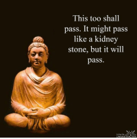 It might be hard, but you need to be strong. Stronger than ever!: This too shall  pass. It might pass  like a kidney  stone, but it will  pass  Living the  LAW of ATTRACTION It might be hard, but you need to be strong. Stronger than ever!