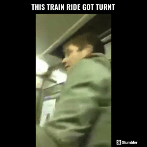 Funny, Memes, and Getting Turnt: THIS TRAIN RIDE GOT TURNT  S Stumbler RT @StumblerFunny: For more funny videos follow @StumblerFunny or visit https://t.co/wXxwph26cH https://t.co/YXGmA5yD6w