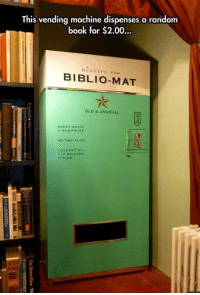 Good bye guys! I'm off to find this glorious machine!!: This vending machine dispenses a random  book for $2.00..  ook tor $2.00...  MONKEY'S PAW  BIBLIO-MAT  OLD & UNUSUAL  2  EVERY BOOK  A SUR PRISE  No TWO ALIKE  COLLECT ALL  112 MILLION  TITLES  si Good bye guys! I'm off to find this glorious machine!!