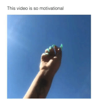 Video, Girl Memes, and Made: This video is so motivational this made me come out of my room