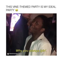 Follow @Crelube for more videos! - Iconic! 😂😍: THIS VINE-THEMED PARTY IS MY IDEAL  PARTY  Why you always lyin'  okylielheyman Follow @Crelube for more videos! - Iconic! 😂😍