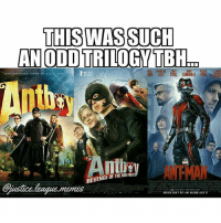Lmao. Oh Ant-Boy... Meme by @justice.league.memes antman antboy funny joke superhero superheroes heroes meme memes funnymemes funnymeme comicbookmemes comicmemes dccomics dcmemes dccomicsmemes marvel marvelcomics marvelmemes: THIS WAS SUCH  AN ODD TRILOGY TBH  STOLL CANMALE PET  ZES  REVENGE OF THE REDARm  Giustice league,memes Lmao. Oh Ant-Boy... Meme by @justice.league.memes antman antboy funny joke superhero superheroes heroes meme memes funnymemes funnymeme comicbookmemes comicmemes dccomics dcmemes dccomicsmemes marvel marvelcomics marvelmemes