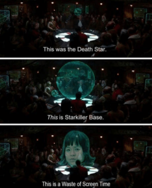 You got that right: This was the Death Star.  This is Starkiller Base.  This is a Waste of Screen Time You got that right