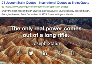 """This website assumes all their quotes are inspirational and auto-generates images for people share on social media. This is the top search result on """"Stalin quotes"""" on google, along with one of the images that shows up when you open the page.: This website assumes all their quotes are inspirational and auto-generates images for people share on social media. This is the top search result on """"Stalin quotes"""" on google, along with one of the images that shows up when you open the page."""