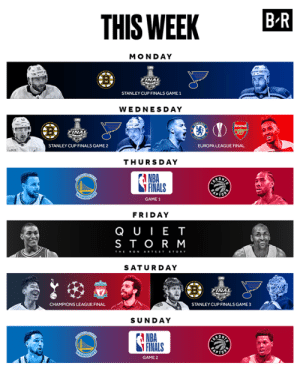 This week 🔥: THIS WEEK BR  MONDAY  NAL  STANLEY CUP FINALS GAME 1  WEDNESDAY  NA  STANLEY CUP FINALS GAME 2  EUROPA LEAGUE FINAL  THURSDAY  A NBA  FINALS  GAME 1  FRIDAY  QUIE T  STOR M  SATURDAY  CHAMPIONS LEAGUE FINAL  STANLEY CUPFINALS GAME3  SUNDAY  A NBA  FINALS  GAME 2 This week 🔥