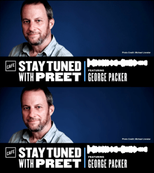 This week on Stay Tuned with @PreetBharara author George Packer of @TheAtlantic gives young writers advice: Write about something you haven't made up your mind about. Listen: https://t.co/CZStpmCZpg https://t.co/4UweFmy50s: This week on Stay Tuned with @PreetBharara author George Packer of @TheAtlantic gives young writers advice: Write about something you haven't made up your mind about. Listen: https://t.co/CZStpmCZpg https://t.co/4UweFmy50s