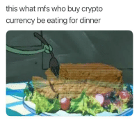 <p>Bit(e)coin (via /r/BlackPeopleTwitter)</p>: this what mfs who buy crypto  currency be eating for dinner <p>Bit(e)coin (via /r/BlackPeopleTwitter)</p>