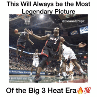 Anaconda, Memes, and Heat: This Will Always be the Most  Legendary Picture  @cleanestclipz  HEAT  83  22  Of the Big 3 Heat Era  100 This pic is Legendary 🌟🔥 The person who took this pic, deserves an Award 💯 (Peep Bosh in the bottom right corner👀😂) - Follow (ME) @cleanestclipz for more! 🏀