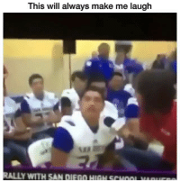 Funny, School, and San Diego: This will always make me laugh  RALLY WITH SAN DIEGO HIGH SCHOOL weur 😂😂