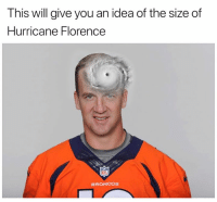 Crazy, Nfl, and Broncos: This will give you an idea of the size of  Hurricane Hlorence  NFL  BRONCOS Crazy...