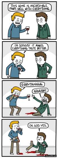 """God, Omg, and Tumblr: THIS WINE IS INCREDIBLE.  PAIRS WELL WITH EVERY THING.  IM SERIOUS! IT MAKES  EVERVTHING TASTE BETTER.  EVERYTHINNNG.  OH. GOD. YES.  E)  channelate.com <p><a href=""""https://omg-images.tumblr.com/post/165280712412/wine"""" class=""""tumblr_blog"""">omg-images</a>:</p>  <blockquote><p>Wine.</p></blockquote>"""