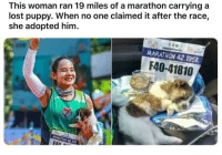 Facepalm, Run, and Lost: This woman ran 19 miles of a marathon carrying a  lost puppy. When no one claimed it after the race,  she adopted him.  芝60  MARATHON 42.195  F40-41810
