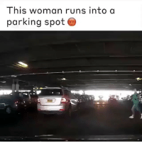 Girl Memes, Outta, and She: This woman runs into a  parking spot She came outta nowhere 😤😂