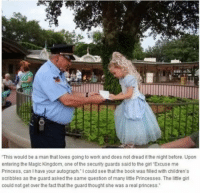 """Work, Best, and Book: This would be a man that loves going to work and does not dread it the night before. Upon  entering the Magic Kingdom, one of the security guards said to the girl """"Excuse me  Princess, can I have your autograph. I could see that the book was filled with children's  scribbles as the guard asked the same question of many little Princesses. The little girl  could not get over the fact that the guard thought she was a real princess."""