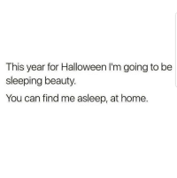 Yup 😴😴😴😂😂 🔥 Follow Us 👉 @latinoswithattitude 🔥 latinosbelike latinasbelike latinoproblems mexicansbelike mexican mexicanproblems hispanicsbelike hispanic hispanicproblems latina latinas latino latinos hispanicsbelike: This year for Halloween I'm going to be  sleeping beauty.  You can find me asleep, at home Yup 😴😴😴😂😂 🔥 Follow Us 👉 @latinoswithattitude 🔥 latinosbelike latinasbelike latinoproblems mexicansbelike mexican mexicanproblems hispanicsbelike hispanic hispanicproblems latina latinas latino latinos hispanicsbelike