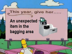 Her, This, and  Year: This year, give her.  An unexpected  item in the  bagging area