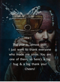 Thank You, Smile, and Cheers: This year is almost over.  I just want to thank everyone  who made me smile. You are  one of them, so here's a big  / hug & a big thank you!  Cheers!