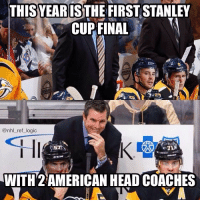 Peter Laviolette and Mike Sullivan both repping 🇺🇸 this Final: THIS YEAR IS  FIRST STANLEY  CUP FINAL  @nhl ref logic  WITH 2 AMERICAN HEAD COACHES Peter Laviolette and Mike Sullivan both repping 🇺🇸 this Final