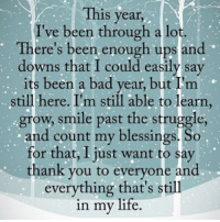 Memes, 🤖, and Journal: This year  I've been through a lot.  There's been enough ups and  downs that I could easily say  its been a bad year, but I m  still here. I'm still able to learn  grow, smile past the struggle,  and count my blessings. So  for that, I just want to say  thank you to everyone and  everything that's still  in my life Free inspirational journal pages --> https://thelettersofgratitude.leadpages.co/sign-up-/