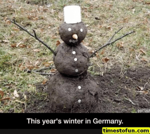 funny memes 15 pictures - #funnymemes #funnypictures #humor #funnytexts #funnyquotes #funnyanimals #funny #lol #haha #memes #entertainment #timestofun.com: This year's winter in Germany.  timestofun.com funny memes 15 pictures - #funnymemes #funnypictures #humor #funnytexts #funnyquotes #funnyanimals #funny #lol #haha #memes #entertainment #timestofun.com