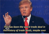 "Dank, Meme, and The Worst: Thishas been the worst trade deal in  thehistory of trade deals, maybe ever <p>When a comment on a meme gets more upvotes then the meme itself. via /r/dank_meme <a href=""https://ift.tt/DuvZtD"">https://ift.tt/DuvZtD</a></p>"