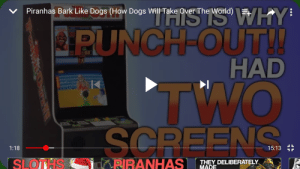 Wrong thumbnail YouTube.: THISIS WHY  PUNCH-OUT!  HAD  Piranhas Bark Like Dogs (How Dogs Will Take Over The World)  TWO  SCREENS  LL  1:18  15:13  RIRANHAS  SLOTHS  THEY DELIBERATELY  MADE Wrong thumbnail YouTube.