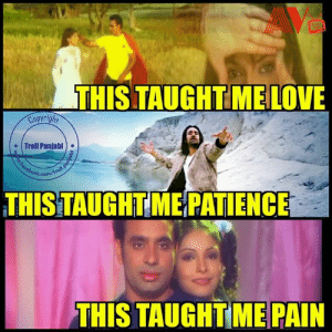 Memes, Troll, and Saab: THISITAUGHTIMELOVE  Copyrigh  I Troll Punjabi | .  THISTAUGHTMERATIENCE  THIS TAUGHT ME PAIN So many melodies ,One man ,The Great Babbu Maan 🙌   janamdin mubark Babbu Maan saab  via AV TV