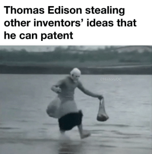 Good marketer: Thomas Edison stealing  other inventors' ideas that  he can patent  @HistoryOC Good marketer