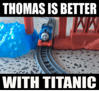 EVEN THOMAS THE TANK ENGINE IS BETTER WITH TITANIC Starring Troy & Hugo Kinne MERRY CHRISTMAS EVERYONE: THOMAS ISBETTER  WITH TITANIC EVEN THOMAS THE TANK ENGINE IS BETTER WITH TITANIC Starring Troy & Hugo Kinne MERRY CHRISTMAS EVERYONE