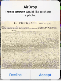 England, Thomas Jefferson, and Tumblr: Thomas Jefferson Would like to share  In CONGRESS. JvLr A, 1776  he umanimons ^ecsaratates ofmerica  TIl  Decline  Accept fakehistory:  The king of England receives the declaration of Independence (1776)
