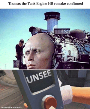 Dank Memes, Thomas, and Thomas the Tank Engine: Thomas the Tank Engine HD remake confirmed  489  EF  КЕЕР  OFF  UNSEE  made with mematic See'nt