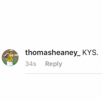 OKAY THOMAS LET ME GET THIS STRAIGHT. YOU GOT OFFENDED BECAUSE I MOCKED SOMEBODY ELSE'S DEATH AND YOUR RESPONSE TO THAT IS TELLING ME TO KILL MYSELF? YOU HAVE TO PICK A FUCKING SIDE. THOMAS EITHER YOU ARE OFFENDED BY DEATH OR YOU THINK ITS FUNNY. IF YOU DIDN'T SPEND ALL DAY GETTING HIT IN THE FUCKING HEAD WITH FUCKING BASEBALLS, YOU WOULD HAVE THE LOGIC TO COMPREHEND THE IRONY OF THE SITUATION YOU HAVE CREATED: thomasheaney KYS  34s  Reply OKAY THOMAS LET ME GET THIS STRAIGHT. YOU GOT OFFENDED BECAUSE I MOCKED SOMEBODY ELSE'S DEATH AND YOUR RESPONSE TO THAT IS TELLING ME TO KILL MYSELF? YOU HAVE TO PICK A FUCKING SIDE. THOMAS EITHER YOU ARE OFFENDED BY DEATH OR YOU THINK ITS FUNNY. IF YOU DIDN'T SPEND ALL DAY GETTING HIT IN THE FUCKING HEAD WITH FUCKING BASEBALLS, YOU WOULD HAVE THE LOGIC TO COMPREHEND THE IRONY OF THE SITUATION YOU HAVE CREATED