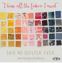 Funny, Jokes, and All The: Thone all the frbric T need  ar  SAID NO QUILTER EVER  #ArtGalleryFabrics  CD This has to be one of our favorite sayings!  #sewinghumor #sayings #quilt #fabrics #artgalleryfabrics #fabric #sewing #sew #jokes #funny