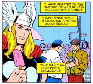 Thor gets a Creamsicle: Thor gets a Creamsicle