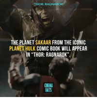 "Blockbuster, Facts, and Gladiator: THOR RAGNAROK  THE PLANET  SAKAAR  FROM THE ICONIC  PLANETHULK COMIC BOOK WILL APPEAR  IN THOR: RAGNAROK""  CINEMA  ACTS With the inclusion of Sakaar, Miek and a Gladiator Hulk, do you think Thor: Ragnarok will be adapting PlanetHulk into the MCU? If so, what else would you like to see them include? Is it too much to ask for a possible World War Hulk film down the line after Marvel wraps up Phase 3? — ThorRagnarok Thor ChrisHemsworth Hulk BruceBanner MarkRuffalo Sakaar PlanetHulk marvel marvelcomics marveluniverse marvelcinematicuniverse marvelstudios marvelheroes marvels captianamerica ironman spiderman doctorstrange blockbuster Loki cinema_facts Avengers InfinityWar"