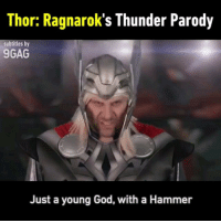 9gag, God, and Memes: Thor: Ragnarok's Thunder Parody  subtitles by  9GAG  Just a young God, with a Hammer Can you feel his thunder 🔨 - - 📹 Screen Team, @imangiegriffin and @ChadScreenTeam 9gag thor thorragnarok thunder imaginedragons