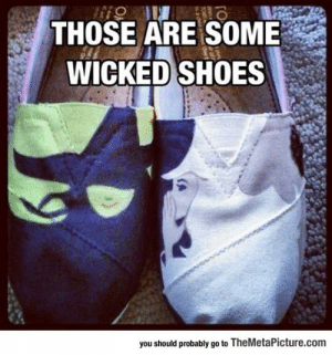 laughoutloud-club:  Some Wicked Shoes: THOSE ARE SOME  WICKED SHOES  you should probably go to TheMetaPicture.comm laughoutloud-club:  Some Wicked Shoes