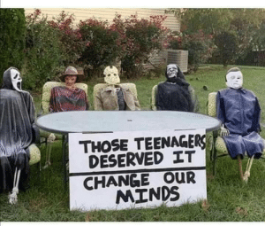 Change, Teenagers, and Those: THOSE TEENAGERS  DESERVED IT  CHANGE OUR  MINDS Stupid teenagers