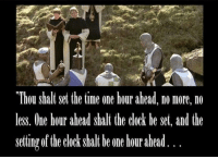 Clock, Episcopal Church , and Lord: Thou shall set the time one hour ahead, no more, no  less. One hour ahead shall the clock be set, and the  setting of the clock shalt be one hour ahead The word of the Lord.