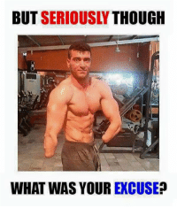 Memes, 🤖, and Excuse: THOUGH  BUT  WHAT WAS YOUR EXCUSE? Wow hardworkk