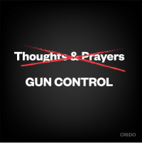 Memes, Control, and 🤖: Thoughrs & Prayers  GUN CONTROL  CREDO Sign the petition: bit.ly/2GunControlNow
