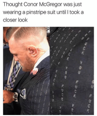 Conor McGregor, Mayweather, and Nfl: Thought Conor McGregor was just  wearing a pinstripe suit until took a  closer look Who about to win this NFL Wimbledon? Conor McDonald or Boyd Mayweather?