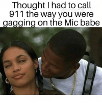 Thought I had to call  911 the way you were  gagging on the Mic babe You alright💀😂 _ _ _ her boybye ctfu laugh lol lmfao like4like throwback igers bruh niggasbelike petty nochill gagging bae wcw