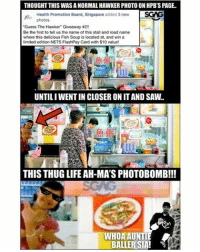 """You may be cool, but you will never be as cool as this ah-ma!!! Click on link in bio to check her out!! thuglife ahma: THOUGHT THIS WASANORMAL HAWKER PHOTO ON HPBSPAGE.  Health Promotion Board, Singapore  added 3 new  SGNG  photos.  """"Guess The Hawker Giveaway  Be the first to tell us the name of this stall and road name  where this delicious Fish Soup is located at, and win a  limited edition NETS FlashPay Card with $10 value!  UNTIL IWENTIN CLOSER ON ITAND SAW..  THIS THUG LIFE AH-MA'S PHOTOBOMB!!!  WHOA AUNTIE  BALLER SIA! You may be cool, but you will never be as cool as this ah-ma!!! Click on link in bio to check her out!! thuglife ahma"""