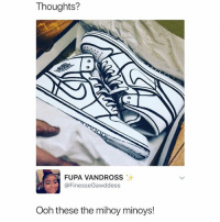 Fupa, Memes, and 🤖: Thoughts?  FUPA VANDROSS  @FinesseGawddess  Ooh these the mihoy minoys! I can't believe some of you don't follow @memezar already 😂😳