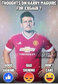 Bad, Memes, and Chevrolet: THOUGHTS ON HARRY MAGUIRE  FOR  E65mill?  CHEVROLET  GOOD  SIGNINGSIGNING  DONT  CARE  BAD Thoughts
