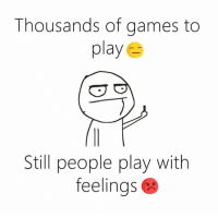 feelings: Thousands of games to  play  Still people play with  feelings