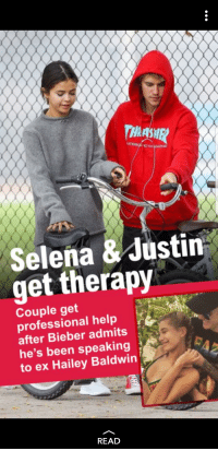 Girl Bike: THRASHE  ATE  Selena & Justin  get therapy  Couple get  professional help  after Bieber admits  he's been speaking  to ex Hailey Baldwin  READ