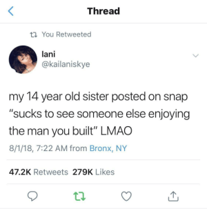 """Hard work doesn't pay off.: Thread  You Retweeted  lani  @kailaniskye  my 14 year old sister posted on snap  """"sucks to see someone else enjoying  the man you built"""" LMAO  8/1/18, 7:22 AM from Bronx, NY  47.2K Retweets 279K Likes Hard work doesn't pay off."""